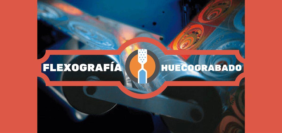 huecograbado y flexografia